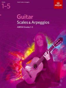 Guitar Scales and Arpeggios ABRSM Grades 1-5